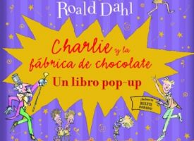 Charlie y la fábrica de chocolate. Libro Pop-up.