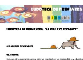 Ludoteca de primavera: «La boa y el elefante». Aula Rural Ciempiés. – 2016