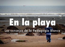 Actividades inolvidables en la playa con los niños. Consejos de la Pedagogía Blanca