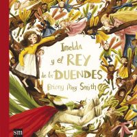 """Imelda y el rey de los duendes"" de Briony May Smith"