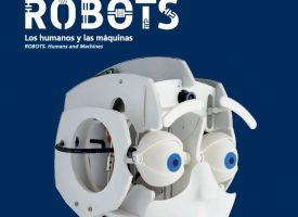Exposición: 'Robots. Los humanos y las máquinas'