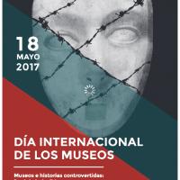 """""""Museos e Historias controvertidas. Decir lo indecible en museos"""". Día Internacional de los Museos, 18 Mayo 2017"""