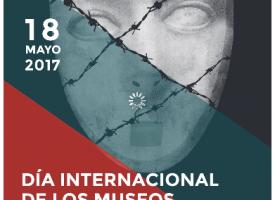«Museos e Historias controvertidas. Decir lo indecible en museos». Día Internacional de los Museos, 18 Mayo 2017