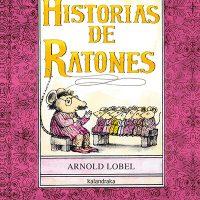 «Historias de Ratones» de Arnold Lobel