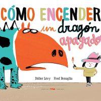 """""""Cómo encender un dragón apagado"""", de Didier Levy y Fred Benaglia"""