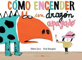 «Cómo encender un dragón apagado», de Didier Levy y Fred Benaglia